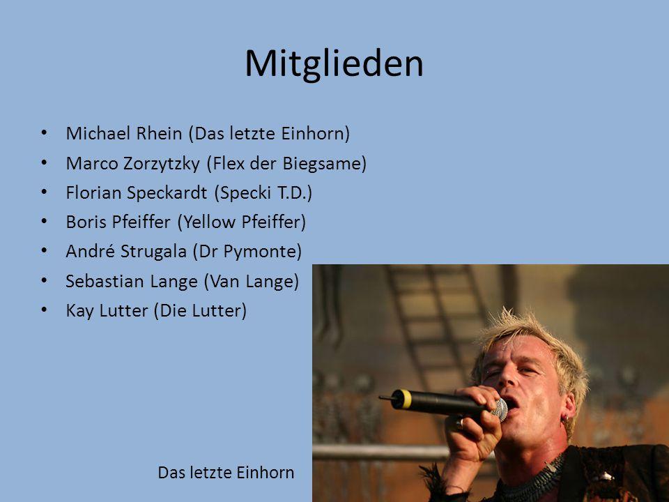 Mitglieden Michael Rhein (Das letzte Einhorn) Marco Zorzytzky (Flex der Biegsame) Florian Speckardt (Specki T.D.) Boris Pfeiffer (Yellow Pfeiffer) André Strugala (Dr Pymonte) Sebastian Lange (Van Lange) Kay Lutter (Die Lutter) Das letzte Einhorn