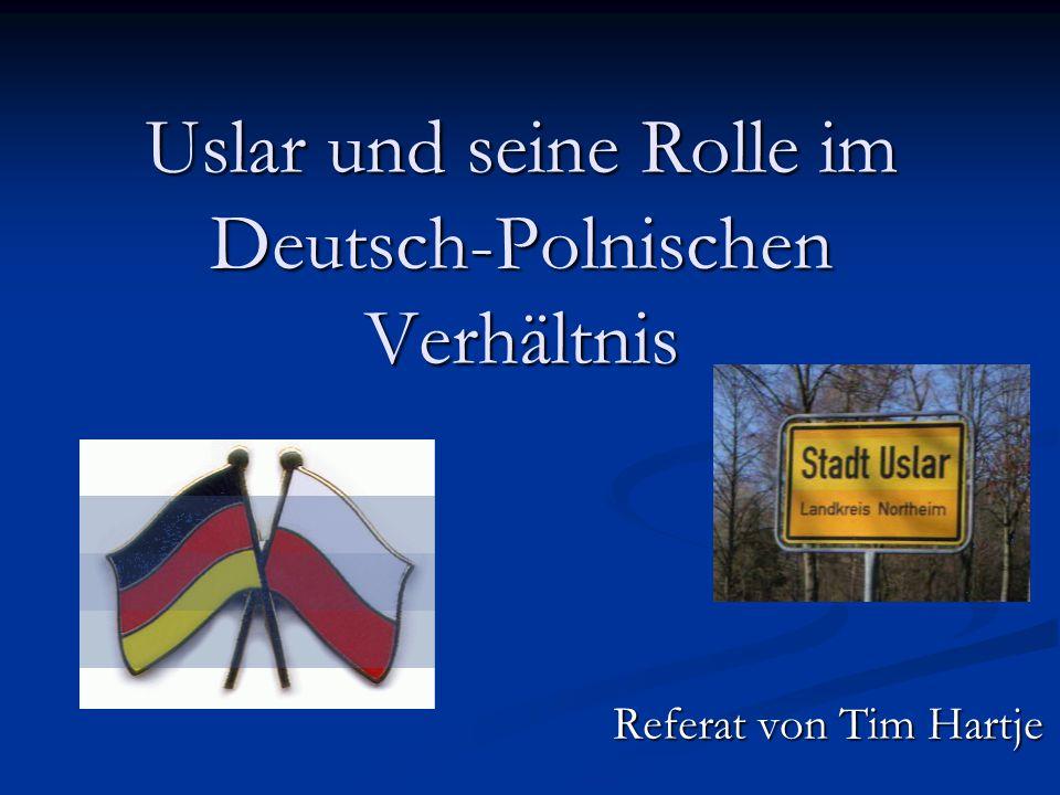 Uslar und seine Rolle im Deutsch-Polnischen Verhältnis Referat von Tim Hartje