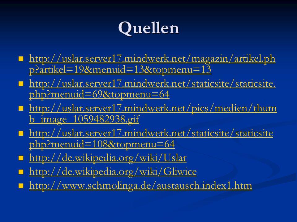 Quellen http://uslar.server17.mindwerk.net/magazin/artikel.ph p?artikel=19&menuid=13&topmenu=13 http://uslar.server17.mindwerk.net/magazin/artikel.ph p?artikel=19&menuid=13&topmenu=13 http://uslar.server17.mindwerk.net/staticsite/staticsite.
