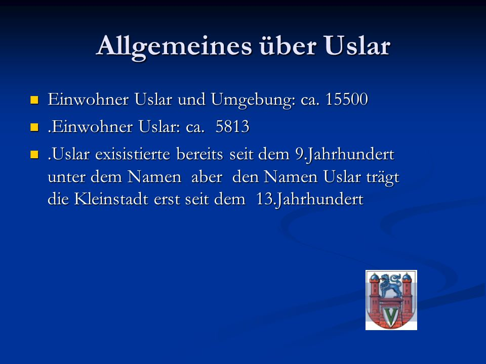 Allgemeines über Uslar Einwohner Uslar und Umgebung: ca.