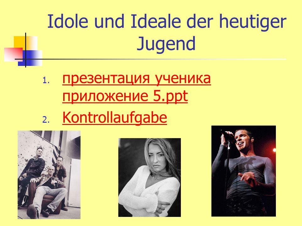 Idole und Ideale der heutiger Jugend 1.