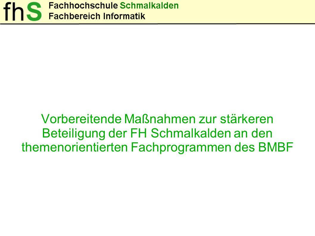 Vorbereitende Maßnahmen zur stärkeren Beteiligung der FH Schmalkalden an den themenorientierten Fachprogrammen des BMBF