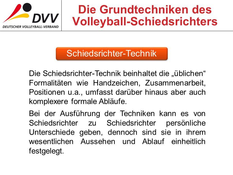 """Die Grundtechniken des Volleyball-Schiedsrichters Die Schiedsrichter-Technik beinhaltet die """"üblichen Formalitäten wie Handzeichen, Zusammenarbeit, Positionen u.a., umfasst darüber hinaus aber auch komplexere formale Abläufe."""