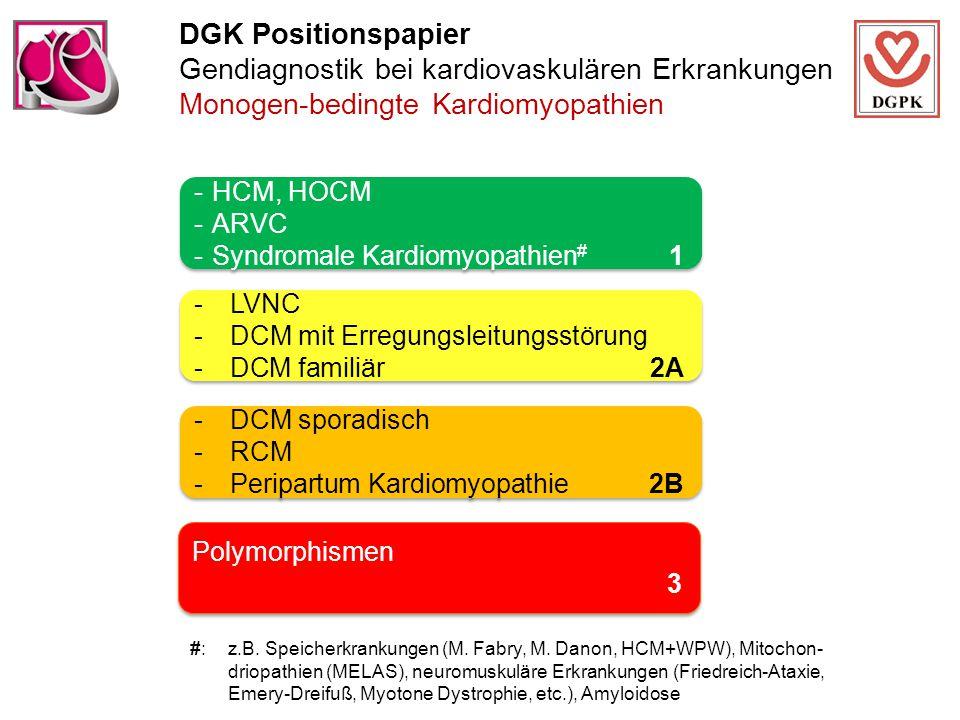 DGK Positionspapier Gendiagnostik bei kardiovaskulären Erkrankungen Monogen-bedingte Kardiomyopathien -HCM, HOCM -ARVC -Syndromale Kardiomyopathien #
