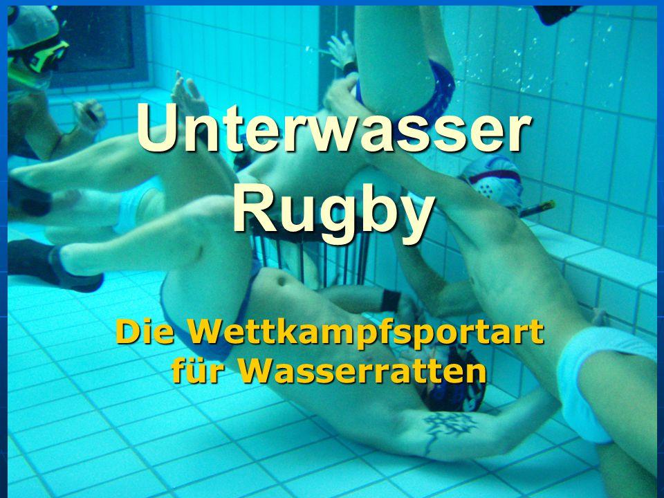 TSVÖ- UWR-Kommission Gerald Fuchs Dezember 2007 Unterwasser Rugby Die Wettkampfsportart für Wasserratten