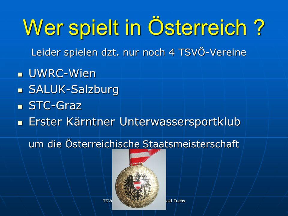 TSVÖ- UWR-Kommission Gerald Fuchs Dezember 2007 Wer spielt in Österreich ? Leider spielen dzt. nur noch 4 TSVÖ-Vereine Leider spielen dzt. nur noch 4