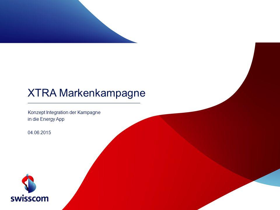 XTRA Markenkampagne Konzept Integration der Kampagne in die Energy App 04.06.2015