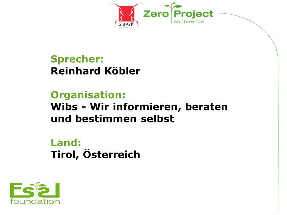 Sprecher: Reinhard Köbler Organisation: Wibs - Wir informieren, beraten und bestimmen selbst Land: Tirol, Österreich