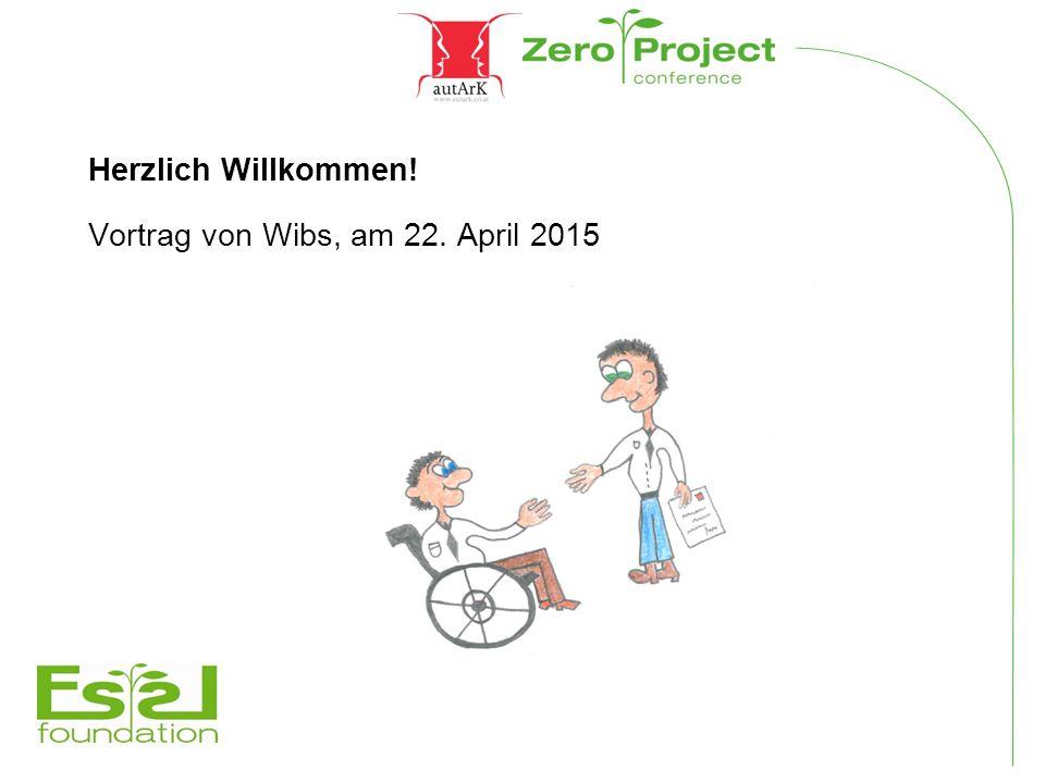 Herzlich Willkommen! Vortrag von Wibs, am 22. April 2015
