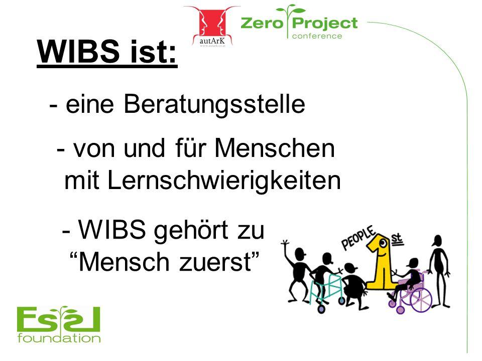 """WIBS ist: - WIBS gehört zu """"Mensch zuerst"""" - eine Beratungsstelle - von und für Menschen mit Lernschwierigkeiten"""
