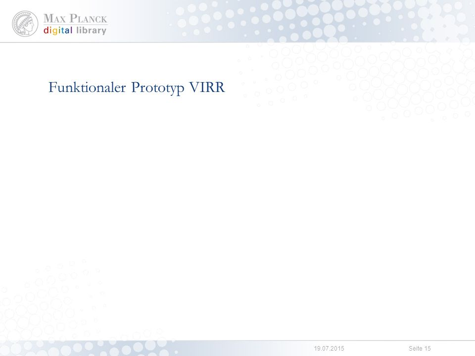 19.07.2015Seite 15 Funktionaler Prototyp VIRR