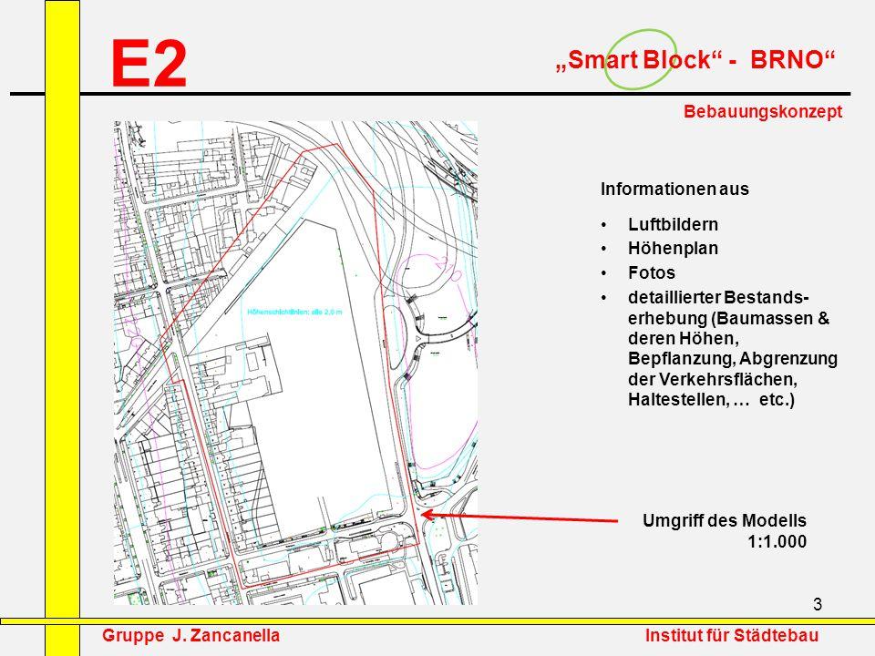"""3 E2 """"Smart Block"""" - BRNO"""" Bebauungskonzept Informationen aus Luftbildern Höhenplan Fotos detaillierter Bestands- erhebung (Baumassen & deren Höhen, B"""