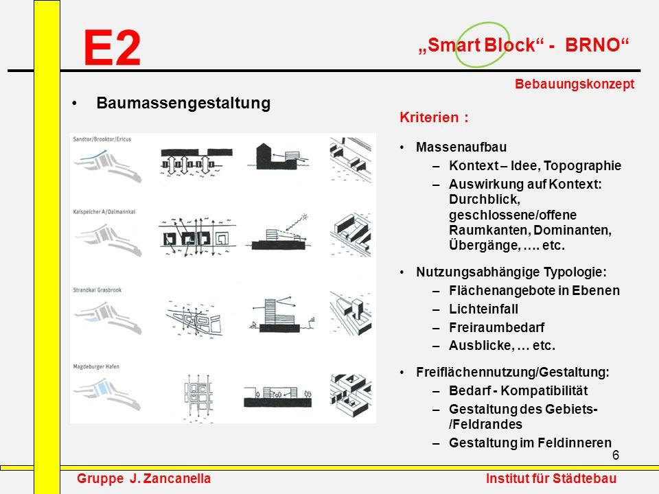 """6 E2 """"Smart Block"""" - BRNO"""" Bebauungskonzept Kriterien : Massenaufbau –Kontext – Idee, Topographie –Auswirkung auf Kontext: Durchblick, geschlossene/of"""