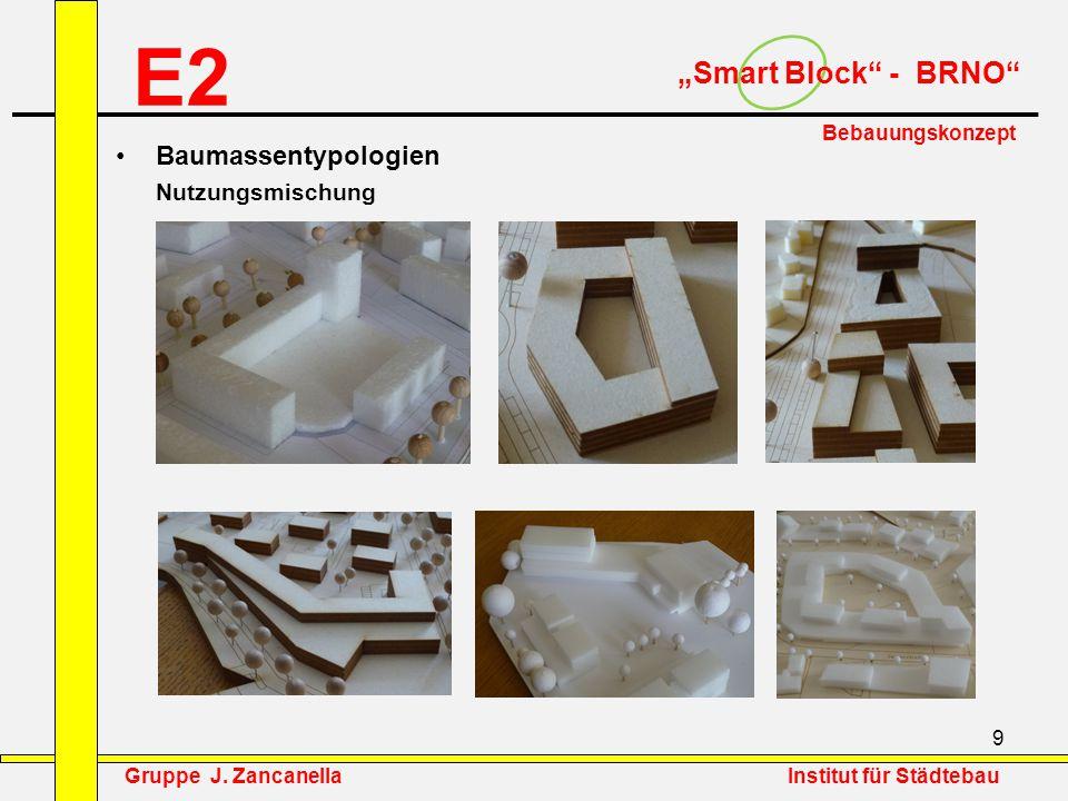 """10 E2 """"Smart Block - BRNO Bebauungskonzept Baumassenentwurf 1:1.000 Ausarbeitung 1:500 Gruppe J."""