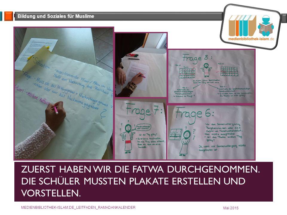 Bildung und Soziales für Muslime ZUERST HABEN WIR DIE FATWA DURCHGENOMMEN.
