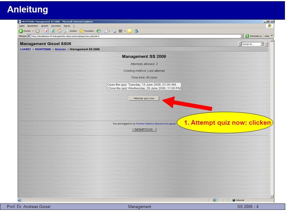 Prof. Dr. Andreas GisselManagement SS 2006 - 5 Anleitung 1. Evtl. erscheinendes Pop-Up: OK clicken