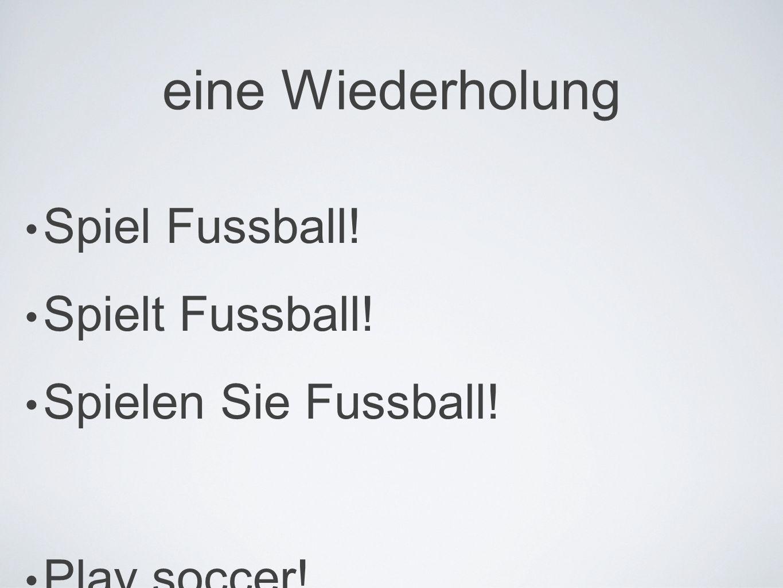 eine Wiederholung Spiel Fussball! Spielt Fussball! Spielen Sie Fussball! Play soccer!