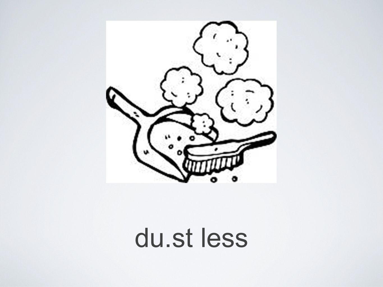 du.st less