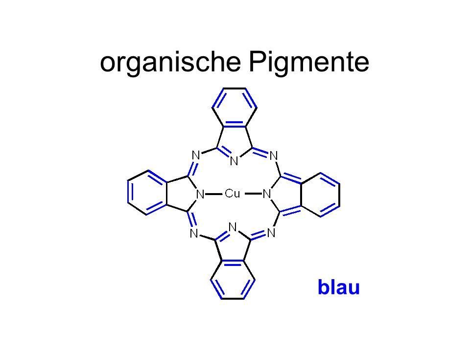 organische Pigmente enthalten Kohlenstoff- und Wasserstoffatome bilden Moleküle mit vielen konjugierten Doppelbindungen sind kaum giftig färben sehr intensiv sind sehr stabil