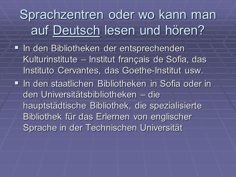 Sprachzentren oder wo kann man auf Deutsch lesen und hören.