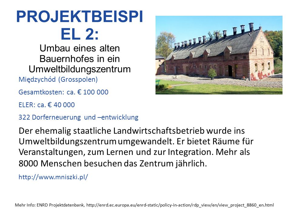 PROJEKTBEISPI EL 3: Förderung der lokalen multikulturelle Geschichte Kreis Sanok, Kreis Krosno (Karpatenvorland) Gesamtkosten: ca.