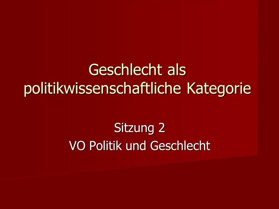 Textgrundlage Rosenberger/Sauer: Einleitung Rosenberger/Sauer: Einleitung Eva Kreisky: Geschlecht als politische und politikwissenschaftliche Kategorie Eva Kreisky: Geschlecht als politische und politikwissenschaftliche Kategorie