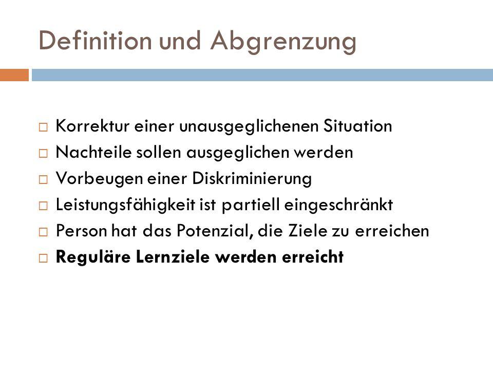 Definition und Abgrenzung  Korrektur einer unausgeglichenen Situation  Nachteile sollen ausgeglichen werden  Vorbeugen einer Diskriminierung  Leis