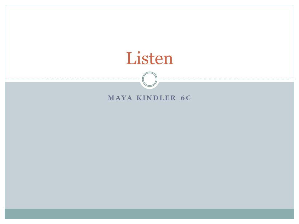MAYA KINDLER 6C Listen