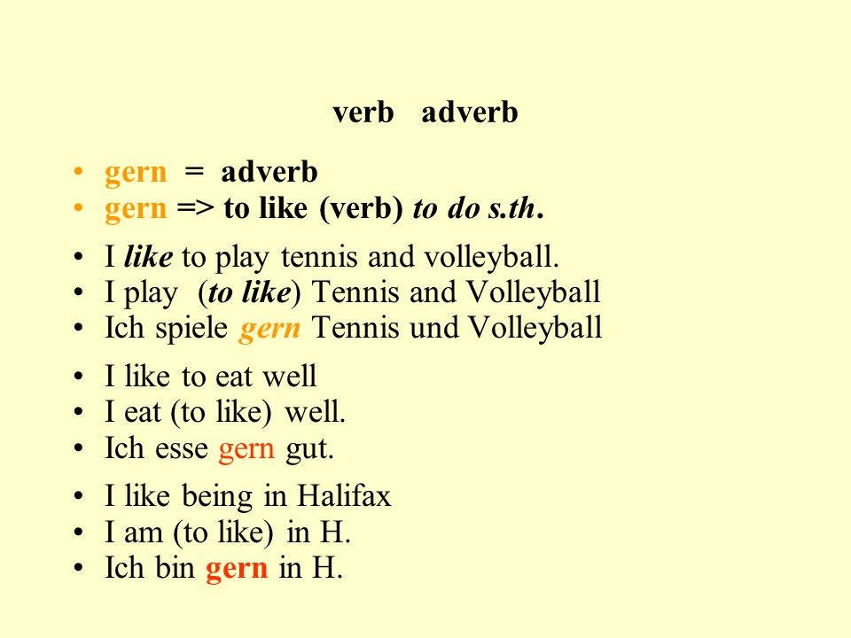 Basic rules of German predicate (conjugated verb) in 2nd position, form must agree with subject Time Manner Place Add at least an e to modifying adjectives (in front of noun) do NOT use auch at the beginning or end of a sentence es gibt means: there is / there are gern meaning to like to is an adverb an follows the predicate.