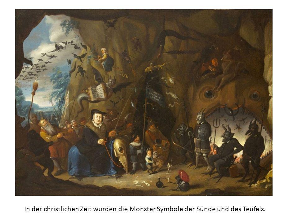 In der christlichen Zeit wurden die Monster Symbole der Sünde und des Teufels.