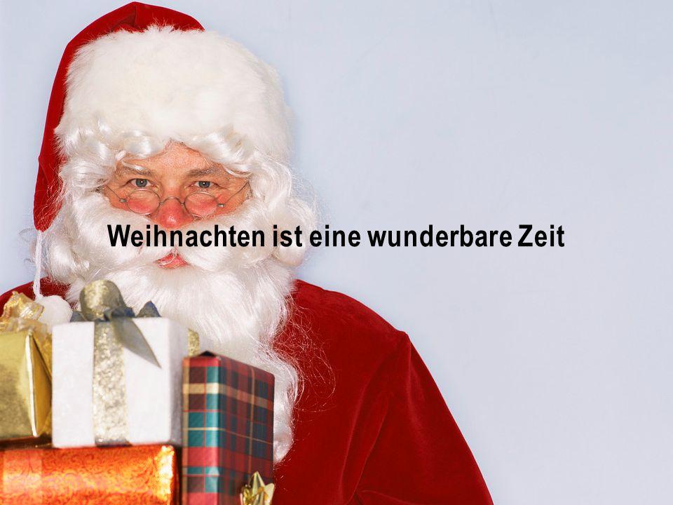 Weihnachten ist eine wunderbare Zeit