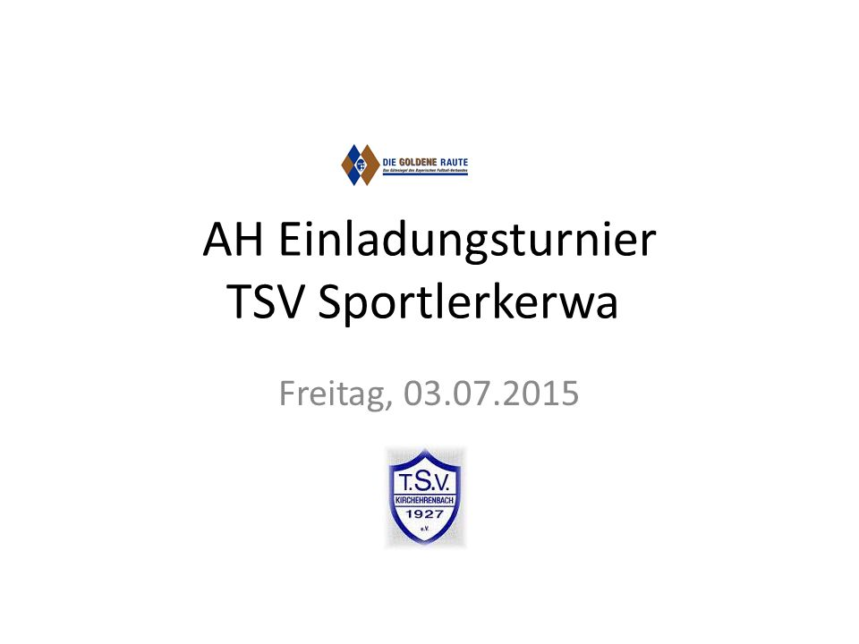 AH Einladungsturnier TSV Sportlerkerwa Freitag, 03.07.2015