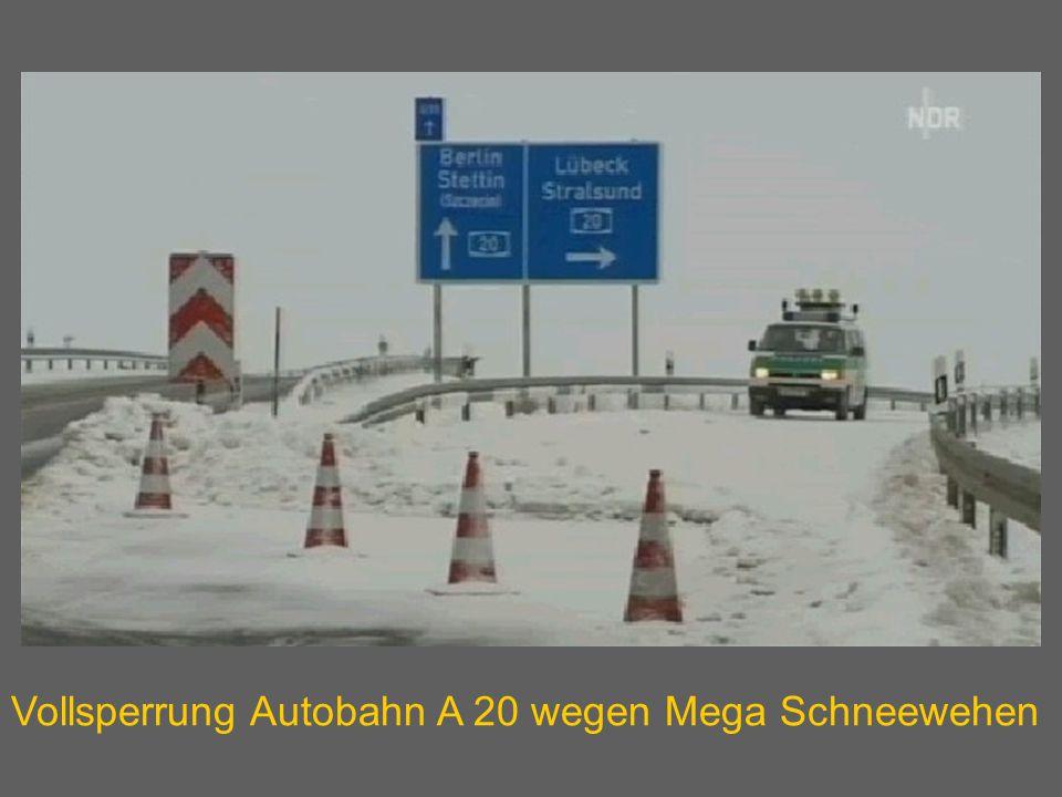 Vollsperrung Autobahn A 20 wegen Mega Schneewehen