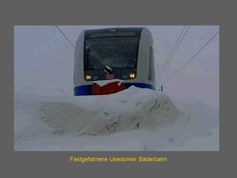 Festgefahrene Usedomer Bäderbahn