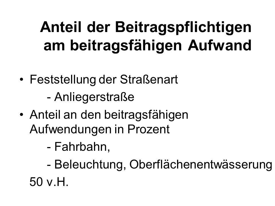 Anteil der Beitragspflichtigen am beitragsfähigen Aufwand Feststellung der Straßenart - Anliegerstraße Anteil an den beitragsfähigen Aufwendungen in P