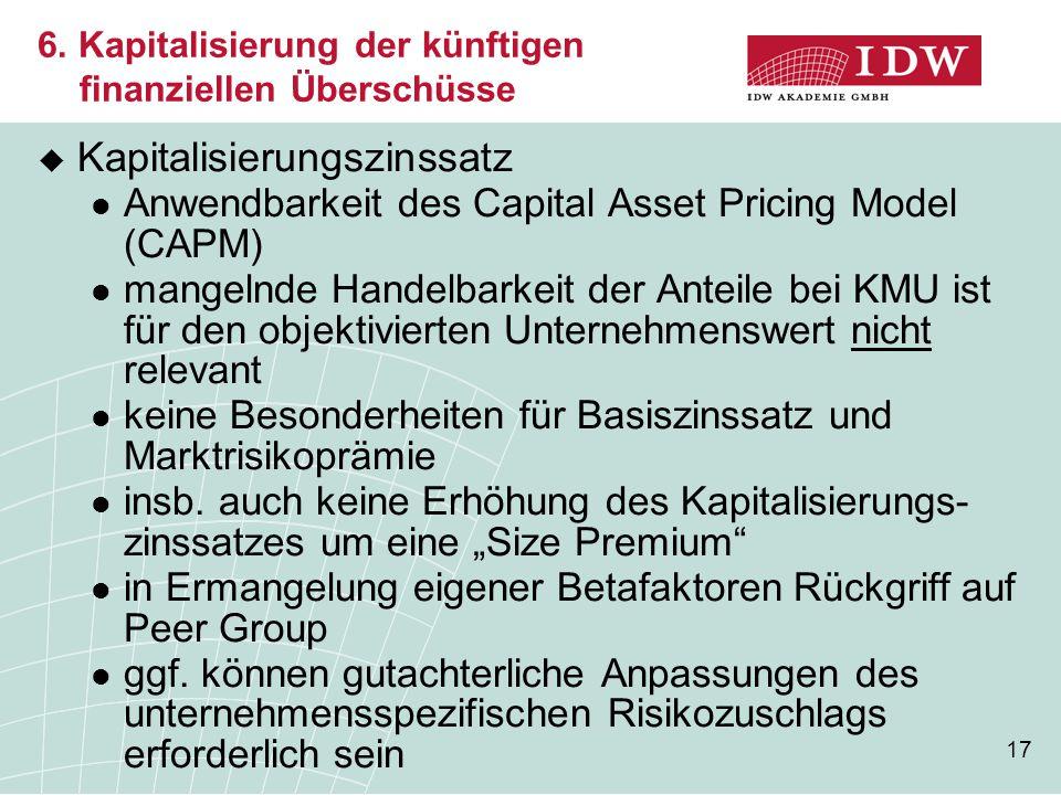 17  Kapitalisierungszinssatz Anwendbarkeit des Capital Asset Pricing Model (CAPM) mangelnde Handelbarkeit der Anteile bei KMU ist für den objektivier