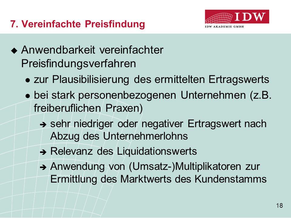 18  Anwendbarkeit vereinfachter Preisfindungsverfahren zur Plausibilisierung des ermittelten Ertragswerts bei stark personenbezogenen Unternehmen (z.