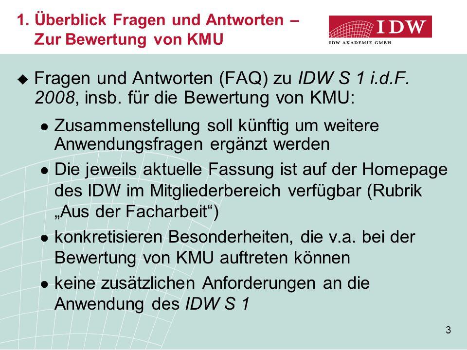 3  Fragen und Antworten (FAQ) zu IDW S 1 i.d.F. 2008, insb. für die Bewertung von KMU: Zusammenstellung soll künftig um weitere Anwendungsfragen ergä