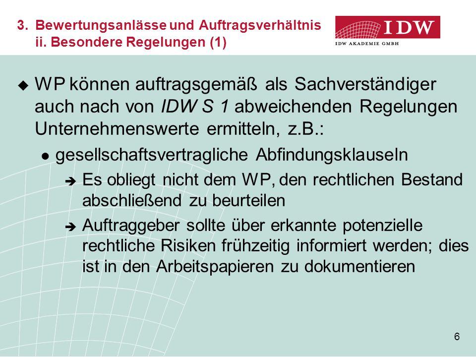 6  WP können auftragsgemäß als Sachverständiger auch nach von IDW S 1 abweichenden Regelungen Unternehmenswerte ermitteln, z.B.: gesellschaftsvertrag