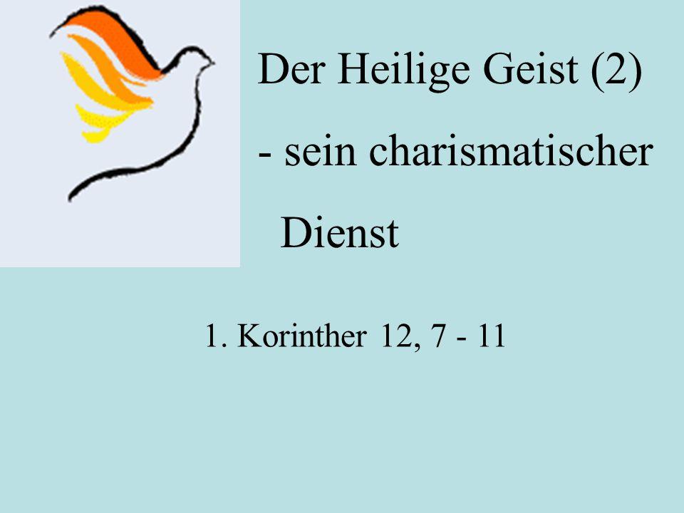 Der Heilige Geist (2) - sein charismatischer Dienst 1. Korinther 12, 7 - 11