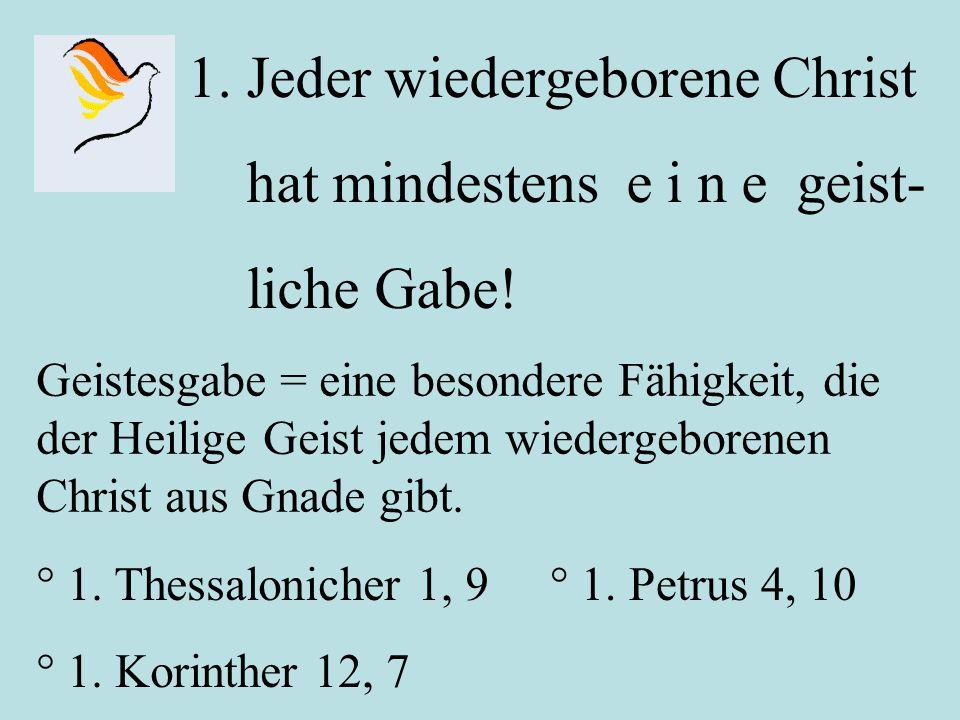 2.Jeder Christ und jede Ge- meinde hat eine spezifische Gabenkombination.