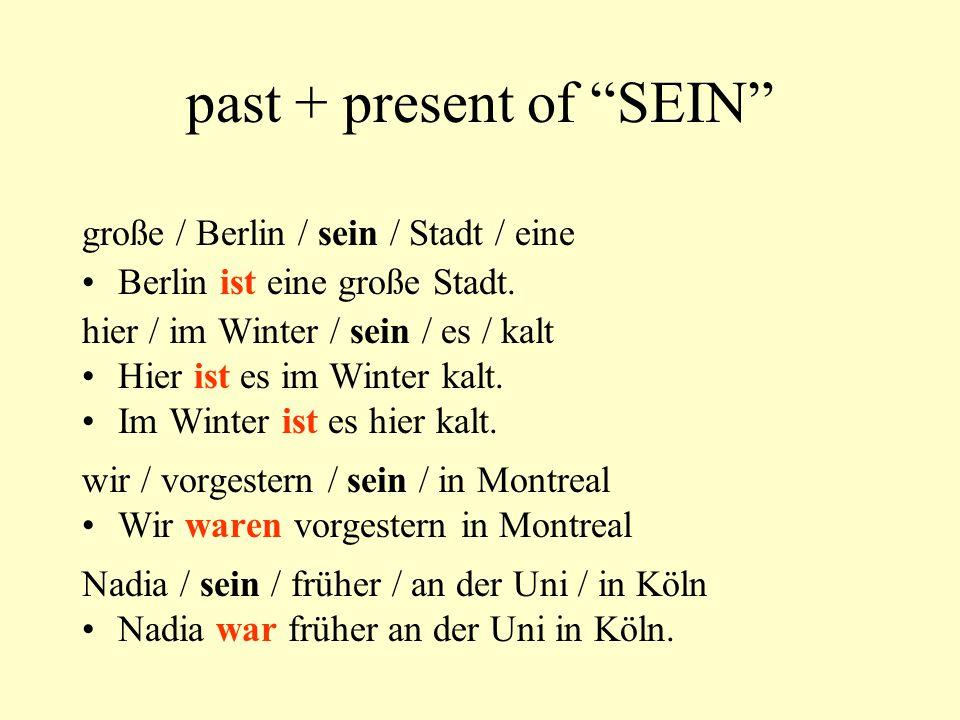 """past + present of """"SEIN"""" große / Berlin / sein / Stadt / eine Berlin ist eine große Stadt. hier / im Winter / sein / es / kalt Hier ist es im Winter k"""