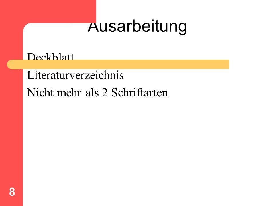Ausarbeitung Deckblatt Literaturverzeichnis Nicht mehr als 2 Schriftarten 8