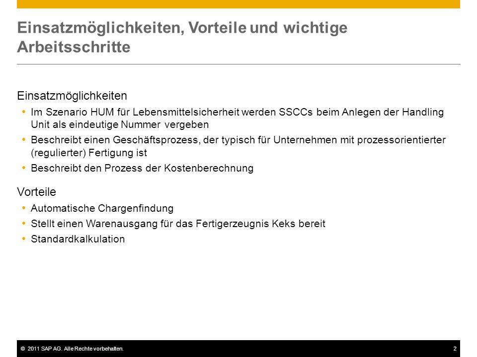 ©2011 SAP AG. Alle Rechte vorbehalten.2 Einsatzmöglichkeiten, Vorteile und wichtige Arbeitsschritte Einsatzmöglichkeiten  Im Szenario HUM für Lebensm