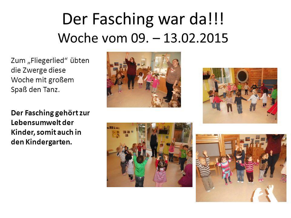 """Der Fasching war da!!! Woche vom 09. – 13.02.2015 Zum """"Fliegerlied"""" übten die Zwerge diese Woche mit großem Spaß den Tanz. Der Fasching gehört zur Leb"""