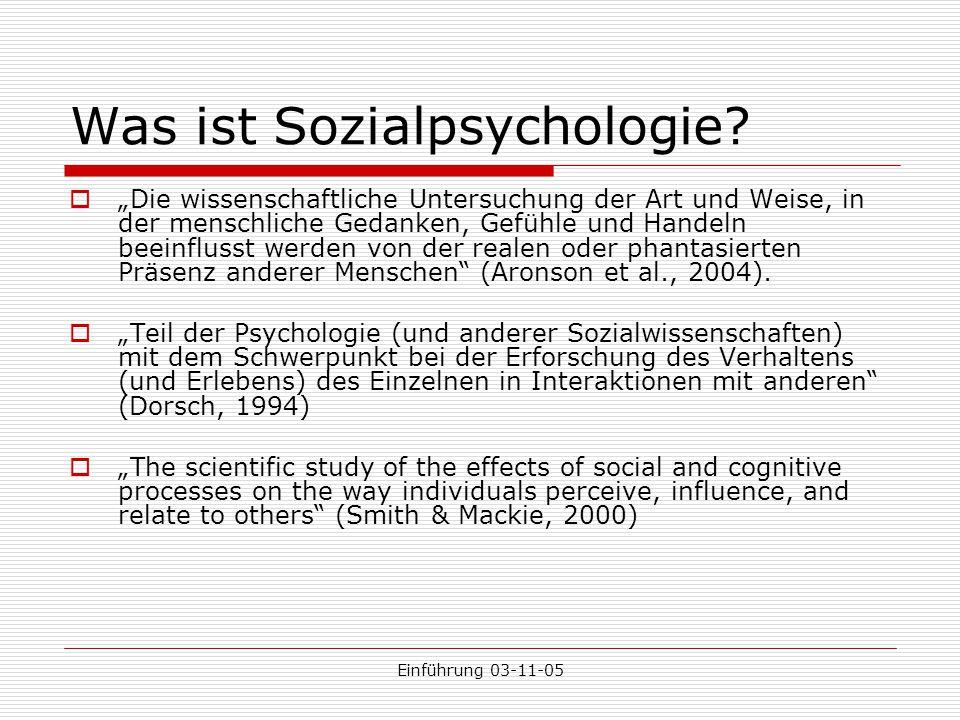 """Einführung 03-11-05 Was ist Sozialpsychologie?  """"Die wissenschaftliche Untersuchung der Art und Weise, in der menschliche Gedanken, Gefühle und Hande"""