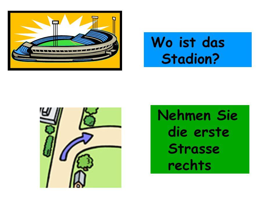 Wo ist das Stadion? Nehmen Sie die erste Strasse rechts