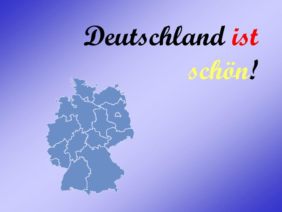 Deutschland ist schön!