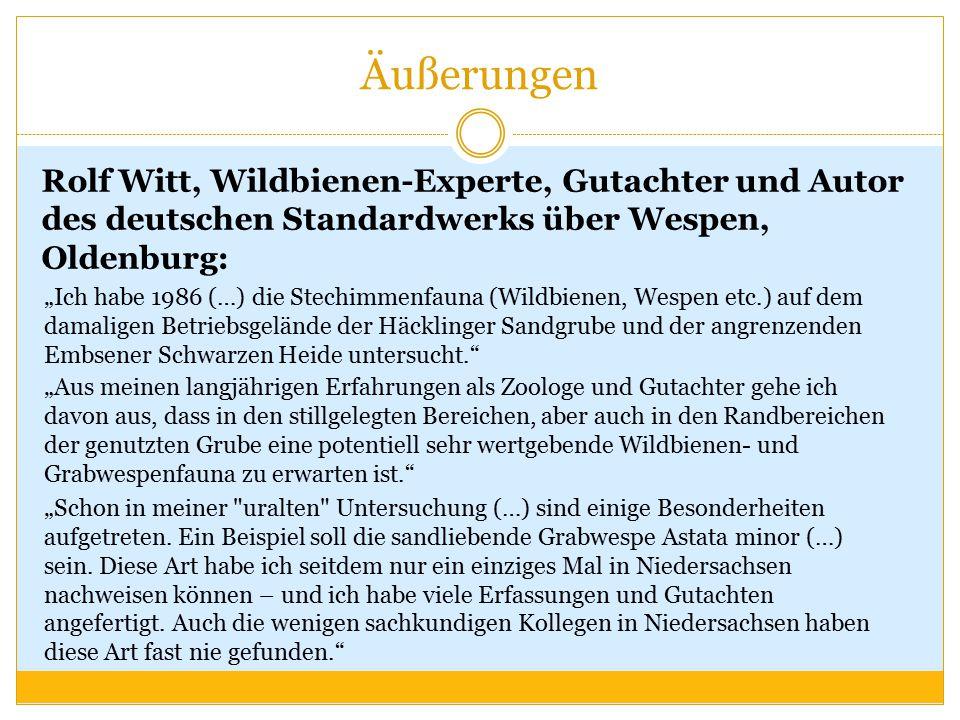 """Äußerungen Rolf Witt, Wildbienen-Experte, Gutachter und Autor des deutschen Standardwerks über Wespen, Oldenburg: """"Ich habe 1986 (…) die Stechimmenfau"""