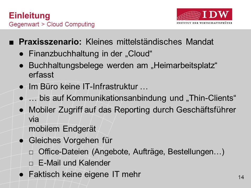 """14 ■Praxisszenario: Kleines mittelständisches Mandat ●Finanzbuchhaltung in der """"Cloud"""" ●Buchhaltungsbelege werden am """"Heimarbeitsplatz"""" erfasst ●Im Bü"""